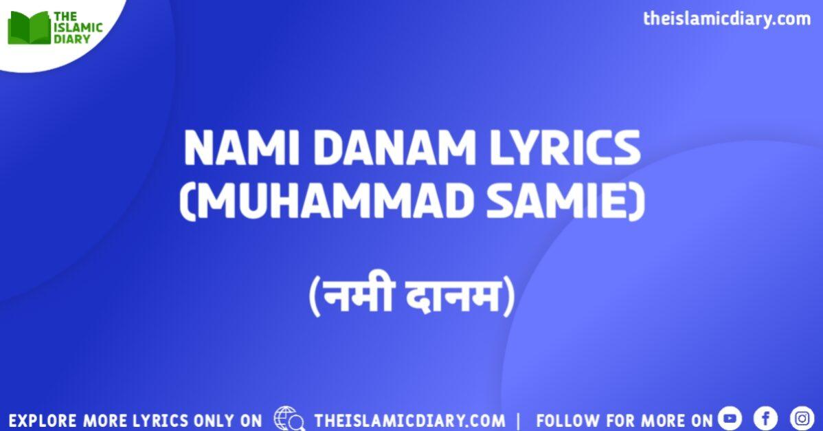 Nami Danam Lyrics Muhammad Samie